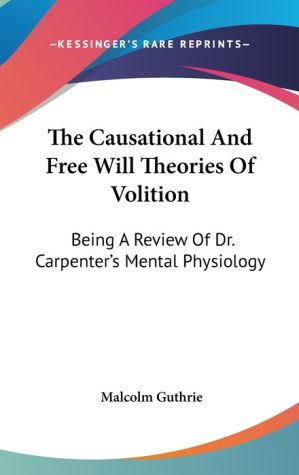 The Causational And Free Will Theories Of Volition - Malcolm Guthrie