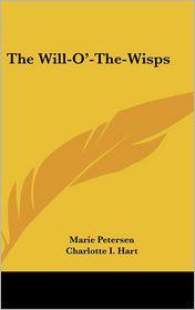 The Will-O'-The-Wisps - Marie Petersen, Charlotte I. Hart (Translator)