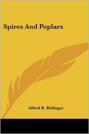 Spires and Poplars - Alfred R. Bellinger