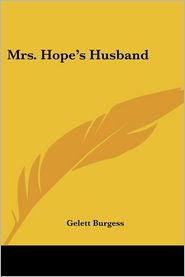 Mrs Hope's Husband - Gelett Burgess