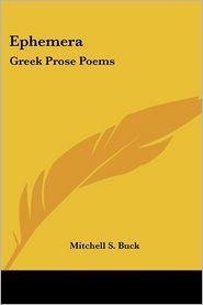 Ephemer: Greek Prose Poems - Mitchell S. Buck
