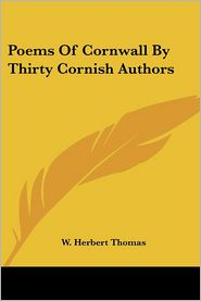 Poems of Cornwall by Thirty Cornish Authors - W. Herbert Thomas
