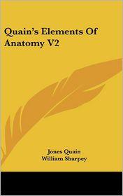 Quain's Elements Of Anatomy V2 - Jones Quain, William Sharpey (Editor), Allen Thomson (Editor)