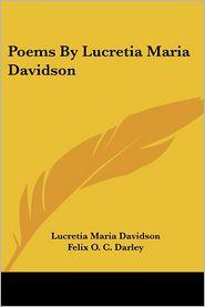 Poems by Lucretia Maria Davidson - Lucretia Maria Davidson, M. Oliver Davidson (Editor), Felix Octavius Carr Darley (Illustrator)