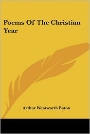 Poems of the Christian Year - Arthur Wentworth Eaton