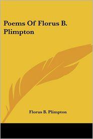 Poems of Florus B Plimpton - Florus B. Plimpton