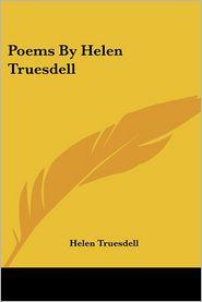 Poems by Helen Truesdell - Helen Truesdell