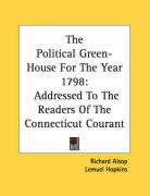 The Political Green-House for the Year 1798: Addressed to the Readers of the Connecticut Courant