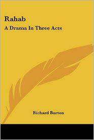 Rahab: A Drama in Three Acts - Richard Burton