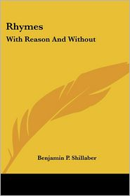 Rhymes: With Reason and Without - Benjamin P. Shillaber