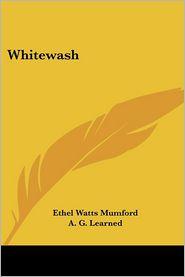 Whitewash - Ethel Watts Mumford, A.G. Learned (Illustrator)