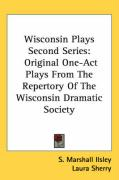 Wisconsin Plays Second Series: Original One-Act Plays from the Repertory of the Wisconsin Dramatic Society