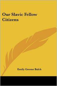 Our Slavic Fellow Citizens - Emily Greene Balch