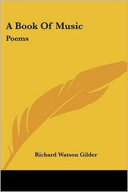 Book of Music: Poems - Richard Watson Gilder