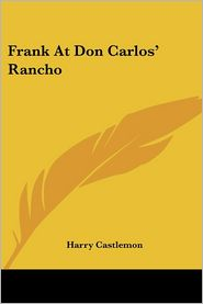 Frank at Don Carlos' Rancho - Harry Castlemon