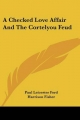 Checked Love Affair and the Cortelyou Feud - Paul Leicester Ford