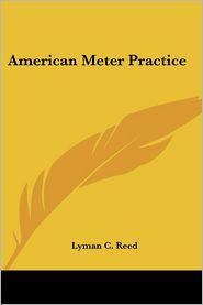 American Meter Practice - Lyman C. Reed