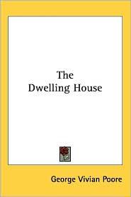 Dwelling House - George Vivian Poore