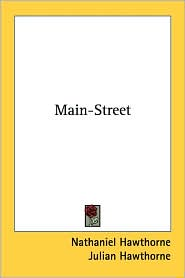 Main-Street - Nathaniel Hawthorne, Foreword by Julian Hawthorne
