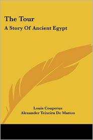 Tour: A Story of Ancient Egypt - Louis Couperus, Alexander Teixeira De Mattos (Translator)