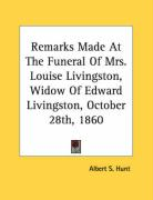 Remarks Made at the Funeral of Mrs. Louise Livingston, Widow of Edward Livingston, October 28th, 1860