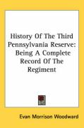 History of the Third Pennsylvania Reserve: Being a Complete Record of the Regiment