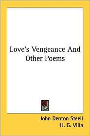 Love's Vengeance and Other Poems - John Denton Steell, H. G. Villa (Illustrator)