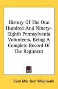 History of the One Hundred and Ninety-Eighth Pennsylvania Volunteers, Being a Complete Record of the Regiment
