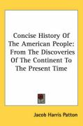 Concise History of the American People: From the Discoveries of the Continent to the Present Time