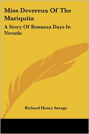 Miss Devereux of the Mariquit: A Story of Bonanza Days in Nevada - Richard Henry Savage
