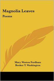 Magnolia Leaves: Poems - Mary Weston Fordham, Booker T. Washington (Introduction)