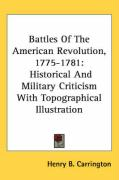Battles of the American Revolution, 1775-1781: Historical and Military Criticism with Topographical Illustration
