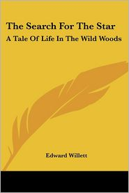 Search for the Star: A Tale of Life in the Wild Woods - Edward Willett