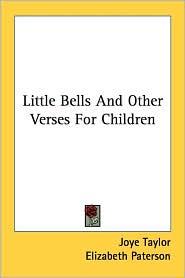 Little Bells and Other Verses for Children - Joye Taylor, Elizabeth Paterson (Illustrator)