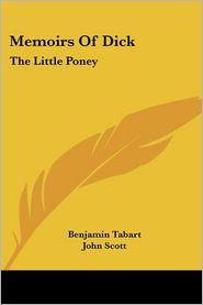Memoirs of Dick: The Little Poney - Benjamin Tabart, John Scott, Samuel Howitt