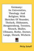 Germany: Its Universities, Theology and Religion; With Sketches of Neander, Tholuck, Olshausen, Hengstenberg, Twesten, Nitzsch,