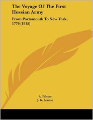 Voyage of the First Hessian Army: From Portsmouth to New York, 1776 (1915) - A. Pfister, J.G. Seume