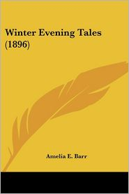Winter Evening Tales - Amelia E. Barr