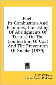 Fuel - C. W. Williams, Thomas Symes Prideaux