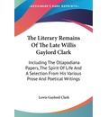 The Literary Remains of the Late Willis Gaylord Clark - Lewis Gaylord Clark