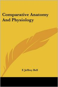 Comparative Anatomy And Physiology - F. Jeffrey Bell