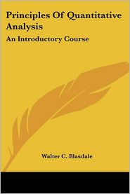 Principles of Quantitative Analysis: An Introductory Course - Walter C. Blasdale
