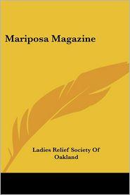 Mariposa Magazine - Relief Ladies Relief Society of Oakland