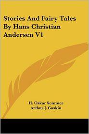 Stories and Fairy Tales by Hans Christian Andersen V1 - Arthur J. Gaskin (Illustrator), H. Oskar Sommer (Translator)
