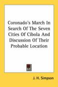 Coronado's March in Search of the Seven Cities of Cibola and Discussion of Their Probable Location