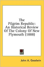 The Pilgrim Republic - John A. Goodwin