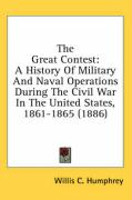 The Great Contest: A History of Military and Naval Operations During the Civil War in the United States, 1861-1865 (1886)