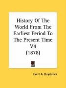 History of the World from the Earliest Period to the Present Time V4 (1878)