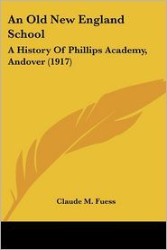 An Old New England School - Claude M. Fuess