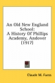 Old New England School - Claude M Fuess